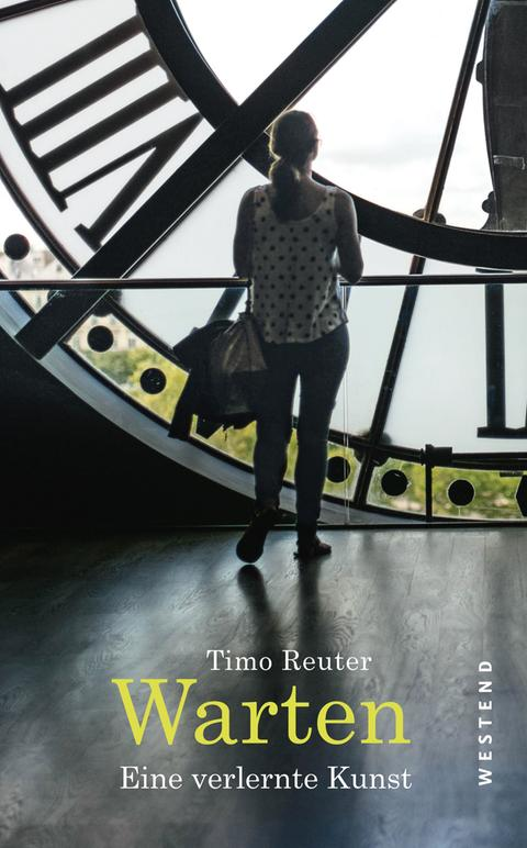 Timo Reuter: Warten; Eine verlernte Kunst, Westend Verlag, Preis: 18 Euro