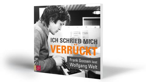 Wolfgang Welt: Ich schrieb mich verrückt, Frank Goosen liest Wolfgang Welt, tacheles! / roof music 2019, Preis: 15 Euro