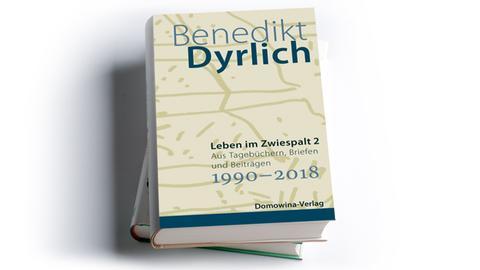 Benedikt Dyrlich: Leben im Zwiespalt 2. Aus Tagebüchern, Briefen und Beiträgen 1990-2018