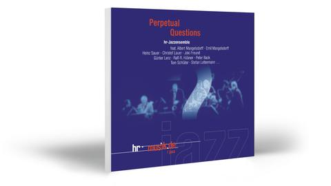 "CD-Cover: hr-Jazzensemble ""Perpetual Questions"""