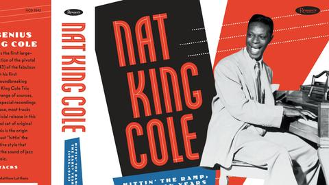 "Nat *King"" Cole: Hittin' The Ramp"