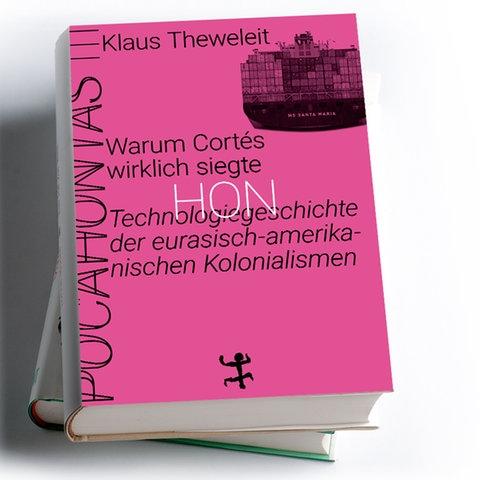 Klaus Theweleit:  Warum Cortés wirklich siegte. Technologiege-schichte der eurasisch-amerikanischen Kolonialismen. Pocahontas 3, Verlag Matthes & Seitz Berlin 2020, Preis: 38 Euro