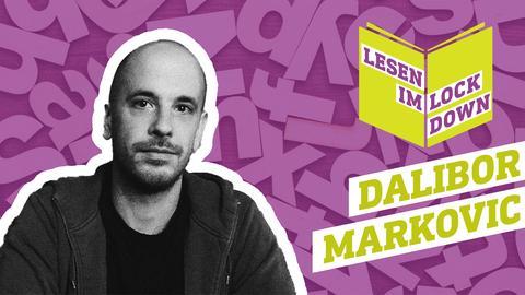 Lesen im Lockdown: Dalibor Marković