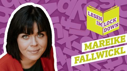 Lesen im Lockdown: Mareike Fallwickl