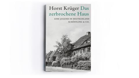 Horst Krüger: Das zerbrochene Haus