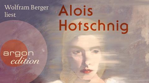 Hörbuchcover Alois Hotschnig Der Silberfuchs meiner Mutter