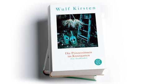 Wulf Kirsten: Die Prinzessinnen im Krautgarten
