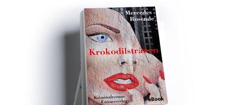 Liberaturpreis 2019 - Krokodilstränen - Mercedes Rosende
