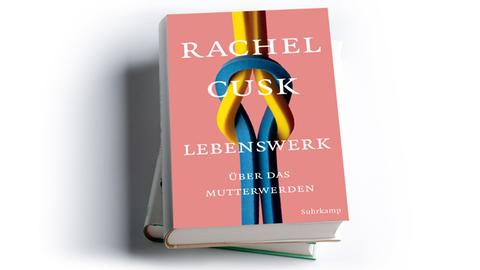 Rachel Cusk: Lebenswerk. Über das Mutterwerden