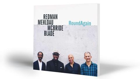 RoundAgain: Joshua Redman, Brad Mehldau, Christian McBride, Brian Blade